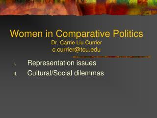 Women in Comparative Politics Dr. Carrie  Liu Currier c.currier@tcu.edu
