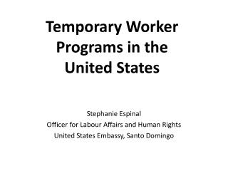 Temporary Worker Programs in the  United States