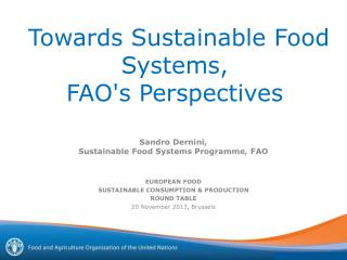 Towards Sustainable  Food  S ystems ,  FAO's  Perspectives