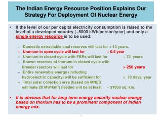 The Indian Energy Resource Position Explains Our Strategy For Deployment Of Nuclear Energy