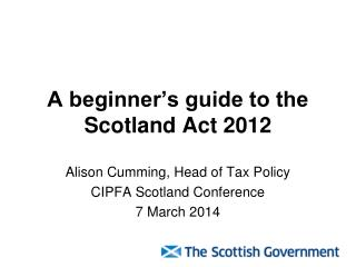 A beginner�s guide to the Scotland Act 2012