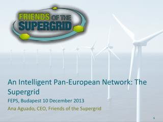 An Intelligent Pan-European Network: The Supergrid
