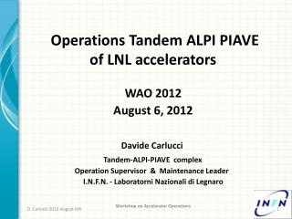 O perations Tandem  ALPI  PIAVE  of  LNL accelerators