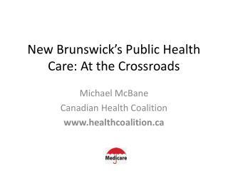 New Brunswick's Public Health Care:  A t the Crossroads