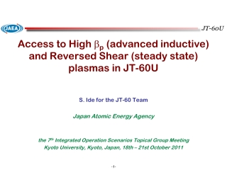 Access to High  b p  (advanced inductive) and Reversed Shear (steady state) plasmas in JT-60U