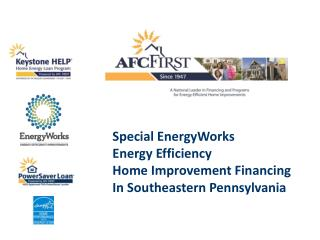 Special  EnergyWorks Energy Efficiency Home Improvement Financing In Southeastern Pennsylvania