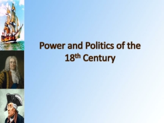 Power and Politics of the  18 th  Century