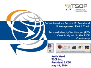 Cartes  America  - Secure ID: Fraud and ID Management   Part  1  Track Personal Identity Verification (PIV)  Case  Stud