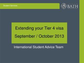 Extending your Tier 4 visa  September / October 2013