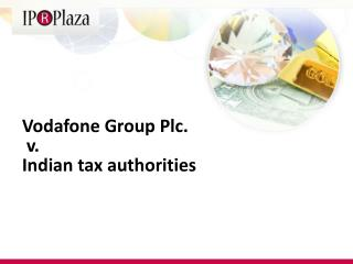 Vodafone Group  Plc .  v.  Indian tax authorities