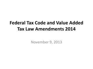 Federal Tax Code and Value Added Tax Law Amendments 2014