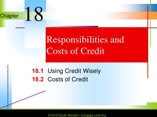 Responsibilities and  Costs of Credit