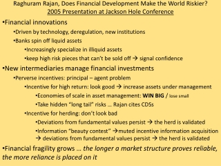 Raghuram Rajan , Does Financial Development Make the World Riskier? 2005 Presentation at Jackson Hole Conference