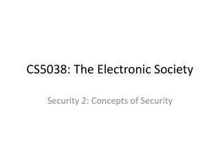 CS5038: The Electronic Society