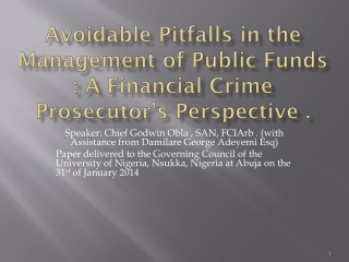 Avoidable Pitfalls in the Management of Public Funds : A Financial Crime  Prosecutor's Perspective .