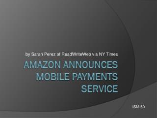 Amazon announces mobile payments service