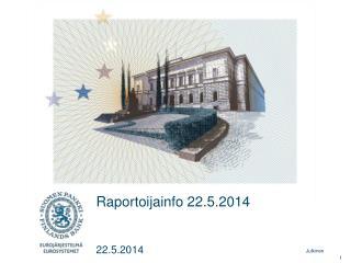 Raportoijainfo 22.5.2014