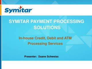 SYMITAR PAYMENT PROCESSING  SOLUTIONS