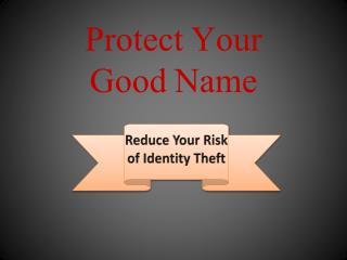Protect Your  Good Name