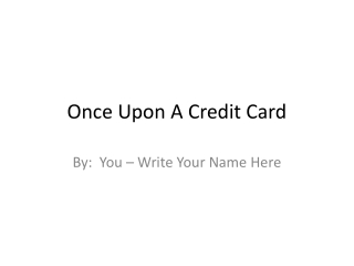 Once Upon A Credit Card
