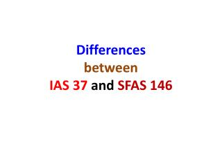 differences  between  ias 37 and sfas 146