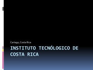 Instituto Tecnólogico  de Costa Rica
