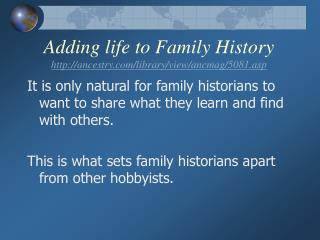 adding life to family history ancestry