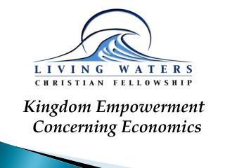 Kingdom Empowerment Concerning Economics