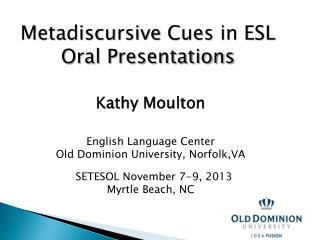 Metadiscursive  Cues in ESL Oral Presentations