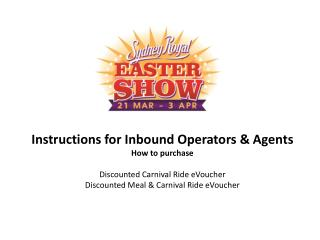 Instructions for Inbound Operators & Agents How to purchase Discounted Carnival Ride  eVoucher Discounted Meal & Carniv
