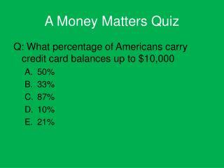 A Money Matters Quiz