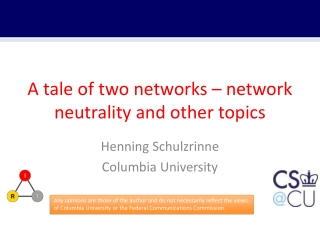 A tal e of two networks – network neutrality and other topics