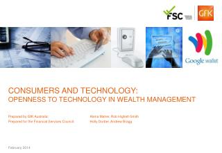 Consumers AND TECHNOLOGY:  OPENNESS TO TECHNOLOGY IN WEALTH MANAGEMENT