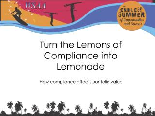 Turn the Lemons of Compliance into Lemonade