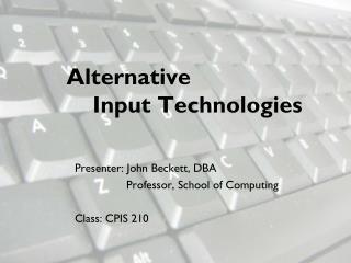 Alternative     Input Technologies