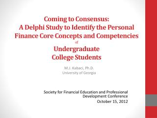 Coming to Consensus: A Delphi Study to Identify the Personal Finance Core Concepts and Competencies  of Undergraduate