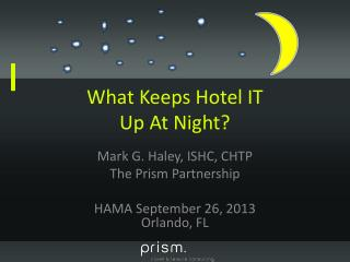 What Keeps Hotel IT  Up At Night?