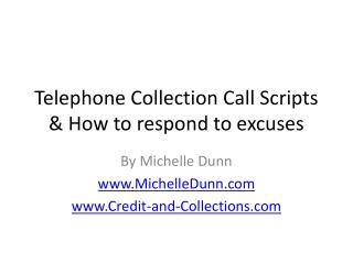 Telephone Collection Call Scripts & How to respond to excuses
