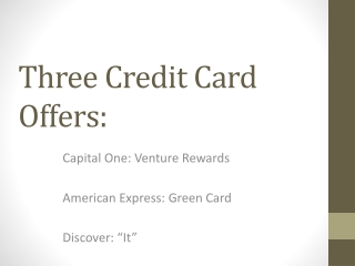 Three Credit Card Offers:
