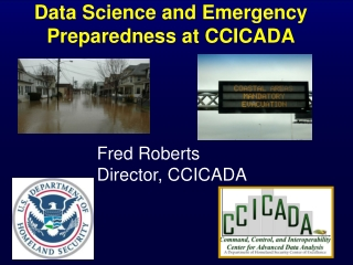 Data Science and Emergency Preparedness at CCICADA