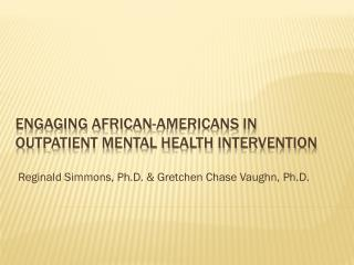 Engaging African-Americans in Outpatient Mental Health Intervention