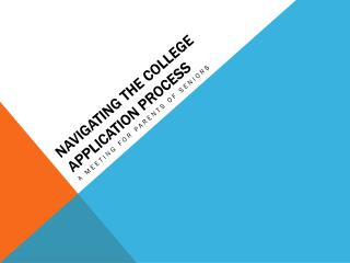 NAVIGATING THE COLLEGE APPLICATION PROCESS