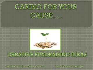 CARING FOR YOUR CAUSE….