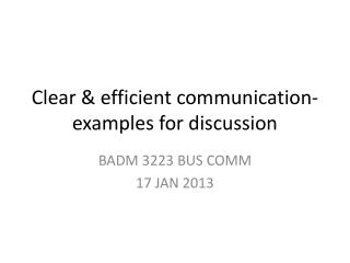 Clear & efficient communication- examples for discussion