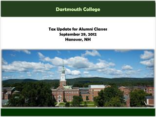 Tax Update for Alumni Classes September 29, 2012 Hanover, NH