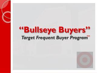 """"""" Bullseye  Buyers""""  Target Frequent Buyer Program"""