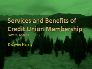Services and Benefits of Credit Union Membership Safford, Arizona