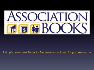 A simple,  lower  cost  Financial  M anagement  solution for your Association