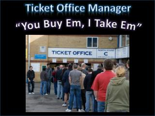 Ticket Office Manager