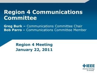 Region 4 Communications Committee Greg Burk –  Communications Committee Chair Bob Parro –  Communications  Committee Me